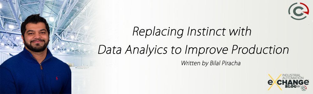 Replacing Instinct with Data Analytics to Improve Production
