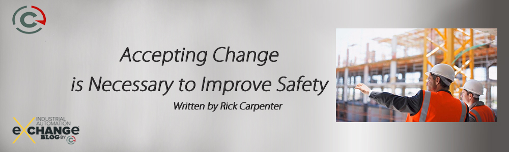 Accepting Change is Necessary to Improve Safety