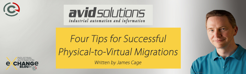 Four Tips for Successful Physical-to-Virtual Migrations