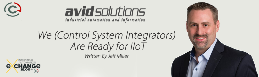 We (Control System Integrators) Are Ready for IIoT