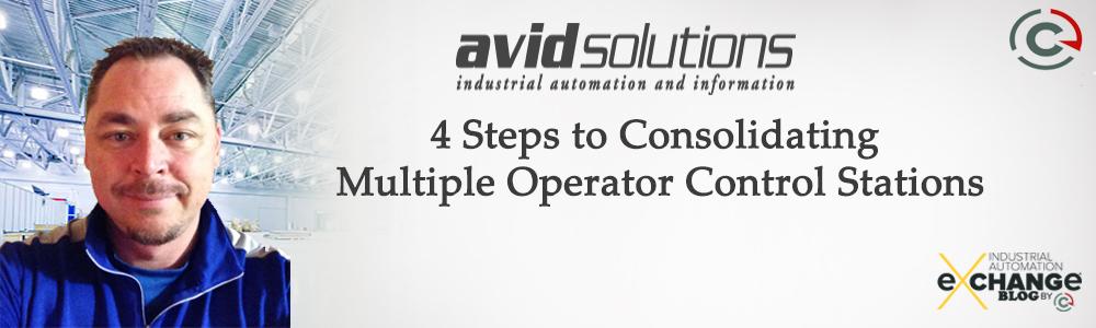 4 Steps to Consolidating Multiple Operator Control Stations