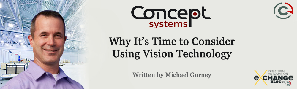 Why It's Time to Consider Using Vision Technology