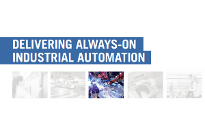 Delivering Always on Industrial Automation