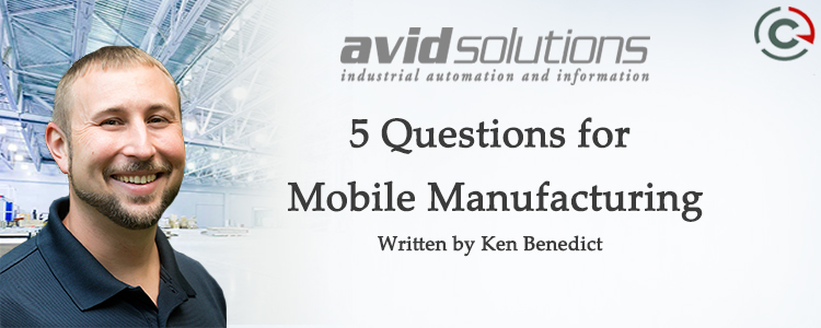 5 Questions for Mobile Manufacturing