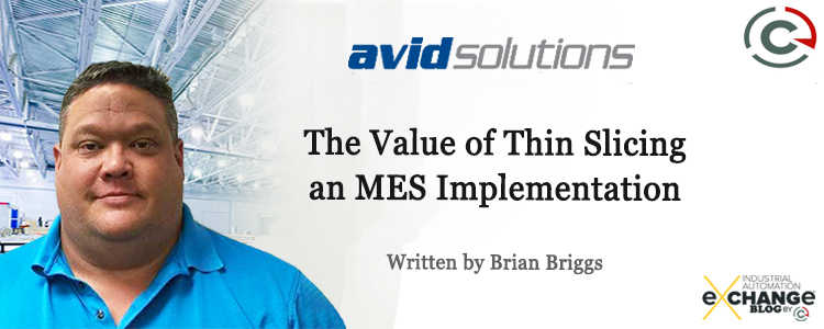 The Value of Thin Slicing an MES Implementation