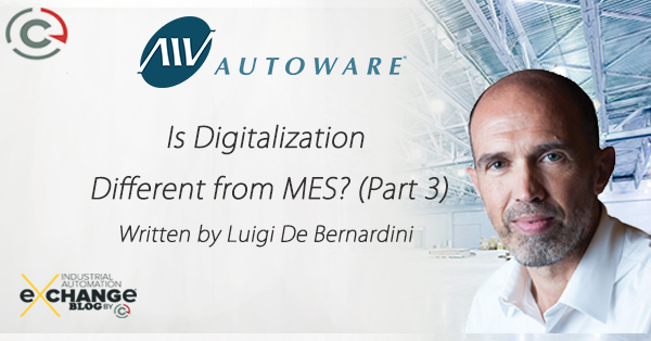 Is Digitalization Different From MES? (Part 3)