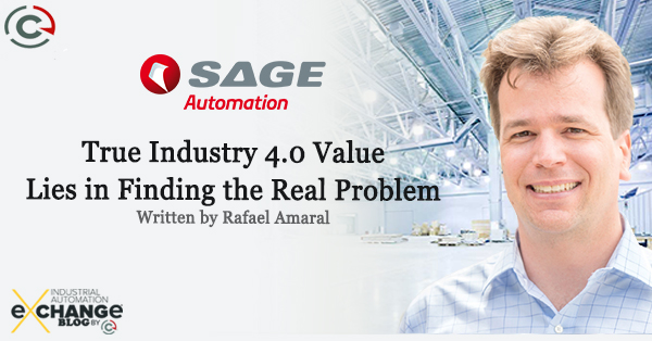 True Industry 4.0 Value Lies in Finding the Real Problem