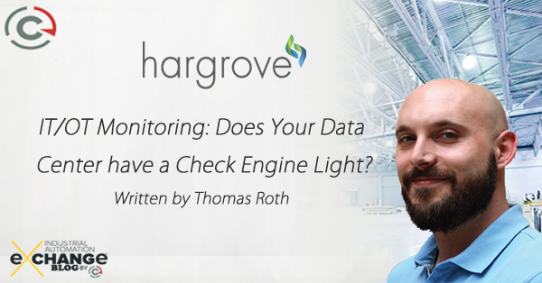 IT/OT Monitoring: Does Your Data Center Have a Check Engine Light?