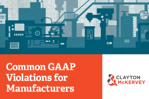 Common GAAP Violations for Manufacturers