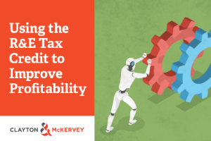 Using the R&E Tax Credit to Improve Profitability