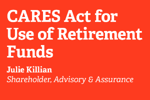 CARES Act Special Rules for Use of Retirement Funds