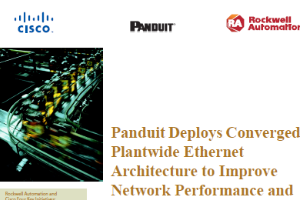 Panduit Deploys Converged Plantwide Ethernet Architecture to Improve Network Performance and Management
