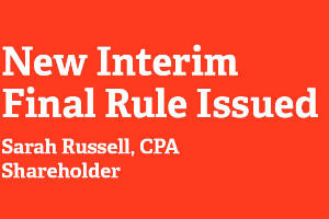 New Interim Final Rule Issued